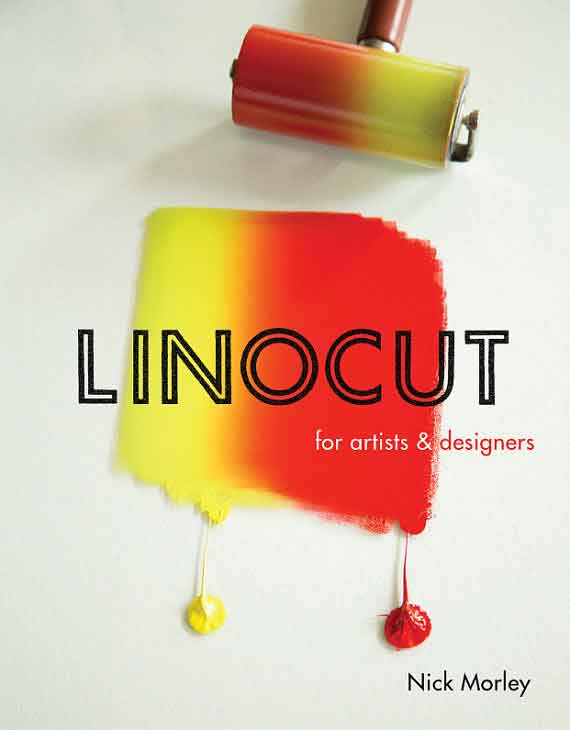 Linocut for Artists and Designers by Nick Moreley