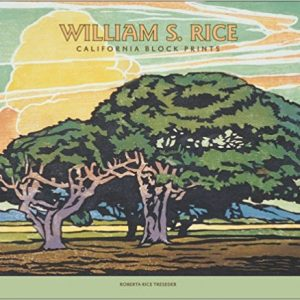 William S. Rice: California Block Prints