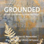 Grounded - a solo printmaking exhibition by Kim herringe