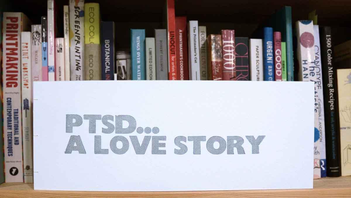 'PTSD ... a love story' artist book