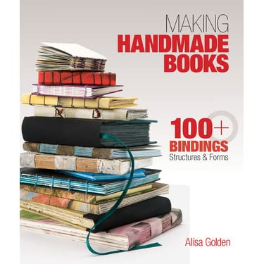 Making Handmade Books: 100+ Bindings, Structures Forms