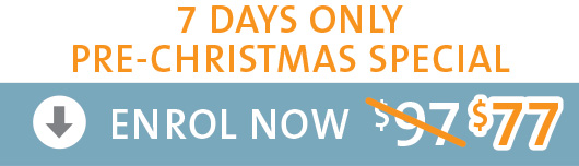 Enrol Now $77 - pre-Christmas 7 day special
