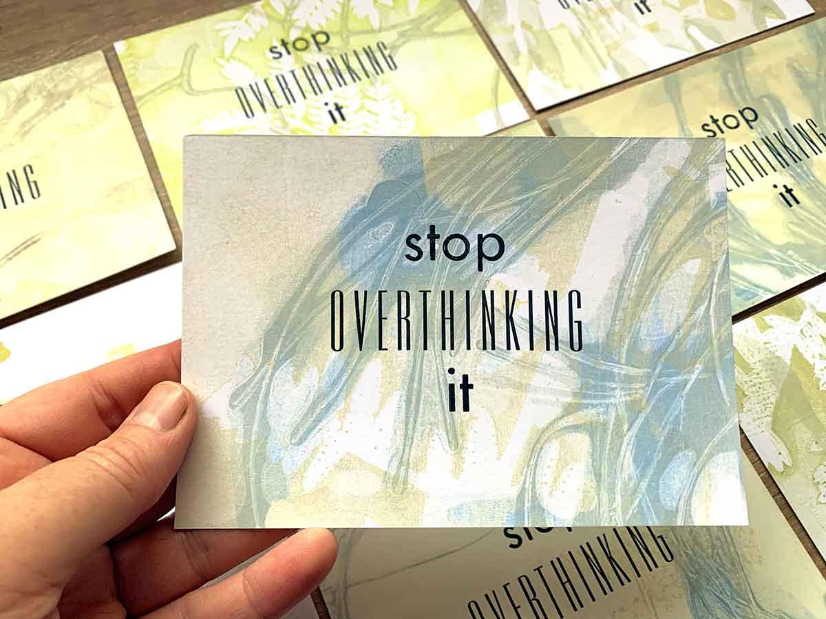 Stop overthinking it